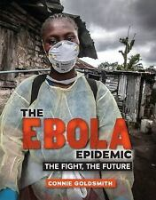 The Ebola Epidemic: The Fight, the Future-ExLibrary