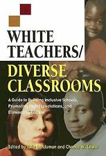 White Teachers / Diverse Classrooms: A Guide to Building Inclusive Schools, Prom