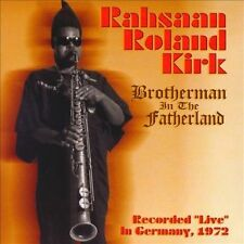 Rahsaan Roland Kirk, Brotherman in the Fatherland, Excellent