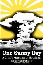 One Sunny Day: A Child's Memories of Hiroshima (Dreamcatcher)
