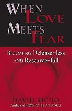 When Love Meets Fear by David Richo (1997 Paperback) 887