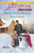 Doctor to the Rescue (Love Inspired (Large Print)) by Wyatt, Cheryl, Good Book