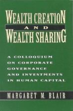 Wealth Creation and Wealth Sharing: A Colloquium on Corporate Governance and Inv