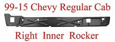 99 15 RIGHT Chevy GMC Inner Rocker Panel 2Dr Regular Cab 1.2MM Thick 901-05R