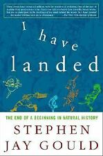 I Have Landed: The End of a Beginning in Natural History Gould, Stephen Jay Pap