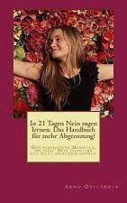 Das Geschenk des Glücks: In 21 Tagen Nein Sagen Lernen. das Handbuch Für Mehr...