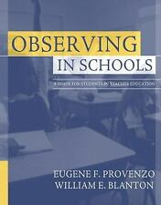 Observing in Schools: A Guide for Students in Teacher Education ~ Provenzo Jr.,