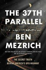 The 37th Parallel : The Secret Truth Behind America's Paranormal Highway...