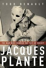Jacques Plante : The Man Who Changed the Face of Hockey Goalie HARDCOVER