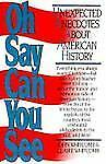 Oh Say Can You See: Unexpected Anecdotes About American History John Whitcomb,