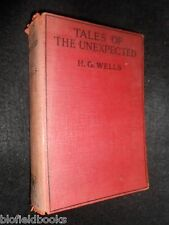 H G WELLS; Tales of the Unexpected - 1924-1st - Vintage Short Story Collection