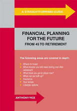 Anthony Vice A Straightforward Guide to Financial Planning for the Future: From
