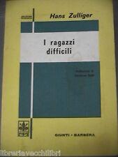 I RAGAZZI DIFFICILI Hans Zulliger Giovanni Calo Giunti Barbera Psicologia 1961