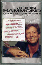 GOT LOVE IF YOU WANT IT - JOHN HAMMOND  (CASSETTE) BRAND NEW FACTORY SEALED