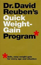 Dr. David Reuben's Quick Weight-Gain Program (tm): Safe, Easy Weight Gain for E