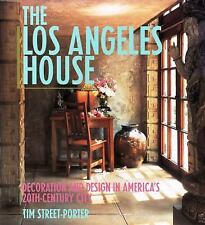 The Los Angeles House: Decoration and Design in America's 20th-Century City Str