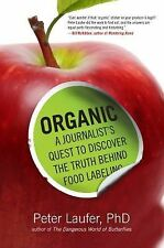 Organic: A Journalist's Quest to Discover the Truth behind Food Labeling by Lau