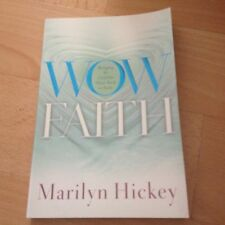 MARILYN HICKEY, WOW FAITH