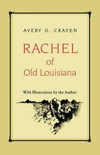 Rachel of Old Louisiana by Avery O. Craven (Paperback, 1995)