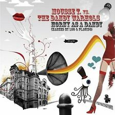 Mousse T. Horny as a Dandy-Mashed by Loo & Placido (3 versions/enhan.. [Maxi-CD]