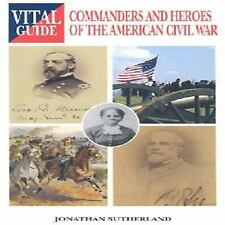 COMMANDERS & HEROES OF THE AMERICAN CIVIL WAR by Jonathan Sutherland BRAND NEW