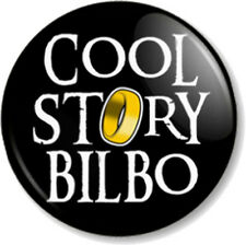 "COOL STORY BILBO  25mm 1"" Pin Button Badge Lord of the Rings Hobbit Baggins Fun"