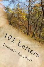 101 Letters : A Story of Love, Heartache, Soul Mates and the Quest to Find...