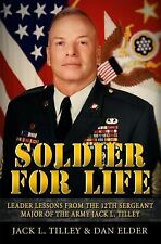 Soldier for Life : Leader Lessons from the 12th Sergeant Major of the Army...