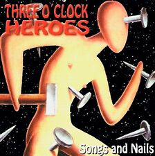 THREE O´CLOCK HEROES Songs and Nails CD (1995 We Bite) Neu!
