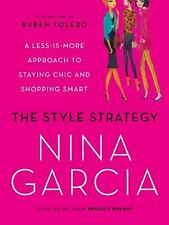The Style Strategy : A Less-Is-More Approach to Staying Chic and Shopping...