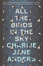 NEW - All the Birds in the Sky by Anders, Charlie Jane