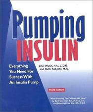 Pumping Insulin: Everything You Need for Success with an Insulin Pump, Walsh P.A