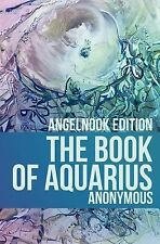The Book of Aquarius by Anonymous (2011, Paperback)