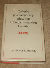 CATHOLIC POST-SECONDARY EDUCATION IN ENGLISH-SPEAKING CANADA: A History