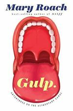 Gulp: Adventures on the Alimentary Canal by Mary Roach...NEW Hardcover