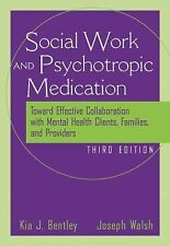 The Social Worker and Psychotropic Medication: Toward Effective Collaboration wi
