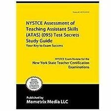 NYSTCE Assessment of Teaching Assistant Skills (ATAS) (095) Test Secrets...