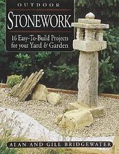 Outdoor Stonework: 16 Easy-To-Build Projects for Your Yard and Garden by Alan...