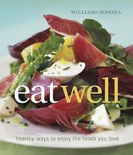 Williams-Sonoma Eat Well: Healthy Ways to Enjoy Foods You Love Every Day, Charit