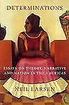 Determinations: Essays on Theory, Narrative and Nation in the Americas, Neil Lar