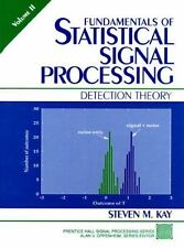 Fundamentals of Statistical Signal Processing, Volume II: Detection Theory by K