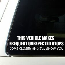 This Vehicle Make Frequent Unexpected Stops.. funny car decal no tailgating