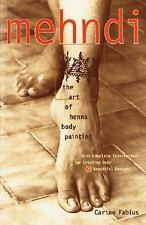 Mehndi: The Art of Henna Body Painting by Fabius, Carine, Good Book