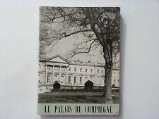 LE PALAIS DE COMPIÈGNE / EDITIONS DES MUSÉES NATIONAUX / 1959