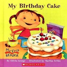 My Birthday Cake (My First Reader) by George, Olivia