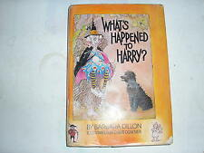 WHAT'S HAPPENED TO HARRY? by Barbara Dillon (1982, Hardcover)