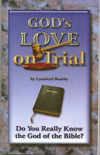 God's Love on Trial~Godhead~Trinity~Do You Really Know the God of the Bible?~