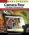 Real World Camera Raw With Adobe Photoshop Cs4 by Bruce Fraser and Jeff...