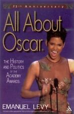 All about Oscar : The History and Politics of the Academy Awards by Emanuel...