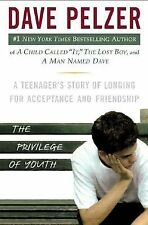 The Privilege of Youth : A Teenager's Story of Longing for Acceptance and...